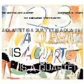 MODERN JAZZ QUARTET  - CD QUARTET IS A QUARTET IS A QUARTET