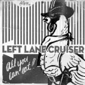 LEFT LANE CRUISER  - CD ALL YOU CAN EAT