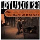 LEFT LANE CRUISER  - CD BRING YO AS TO THE TABLE