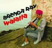 RAY BRENDA  - CD WALATTA