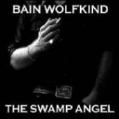 BAIN WOLFKIND  - CDD THE SWAMP ANGEL