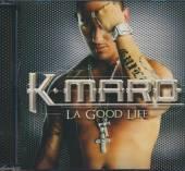 K  - CD MARO-LA GOOD LIFE