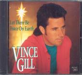 GILL VINCE  - CD LET THERE BE PEACE ON EARTH