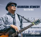 KENNEDY HARRISON  - CD THIS IS FROM HERE