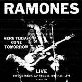 RAMONES  - CD HERE TODAY GONE TOMORROW LIVE