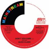ALICE CLARK  - 7 DON'T YOU CARE