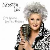 SCOOTER LEE  - CD I'M GONNA LOVE YOU FOREVER