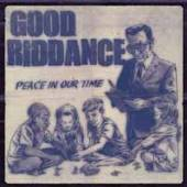 GOOD RIDDANCE  - VINYL PEACE IN OUR TIME [VINYL]