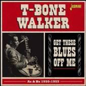 WALKER T-BONE  - 2xCD GET THESE BLUESS OFF ME