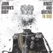 JOHN BROWN'S BODY  - CD KINGS AND QUEENS IN DUB