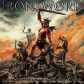 IRONSWORD  - CD NONE BUT THE BRAVE