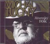 TUCNY MICHAL  - CD JIZANSKY ROK [E]