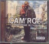 CAM''RON  - CD COME HOME WITH ME