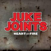 JUKE JOINTS  - CD HEART ON FIRE