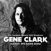 GENE CLARK  - CD COMPLETE EBBET'S FIELD BROADCAST