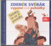 SVERAK ZDENEK  - CD TATINKU, TA SE TI POVEDLA!