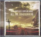 KNOPFLER MARK/EMMYLOU HARRIS  - CD ALL THE ROAD RUNNING