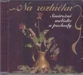 VARIOUS  - CD NA ROZLUCKU - SMUTOCNE POCHODY
