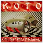 KOTO  - CD GREATEST HITS & REMIXES