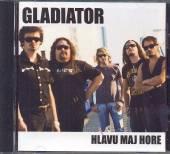 GLADIATOR  - CD HLAVU MAJ HORE