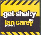 CAREY IAN -PROJECT-  - CM GET SHAKEY -4TR-