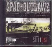 TWO PAC & THE OUTLAWZ  - CD STILL I RISE -EXPLICIT-