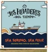 LOS HELADEROS DEL TIEMPO  - CD SEA SERENO, SEA FELIZ