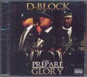 D-BLOCK  - CD PREPARE FOR GLORY