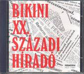 BIKINI  - CD XX - SZAZADI HIRADO