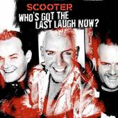 SCOOTER  - CD WHO'S GOT THE LAST LAUGH NOW?
