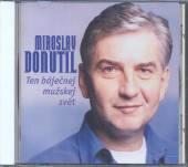 DONUTIL MIROSLAV  - CD TEN BAJECNEJ MUZSKEJ SVET