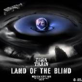 ZION TRAIN  - CD LAND OF THE BLIND