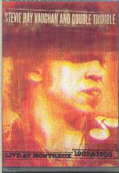 VAUGHAN STEVIE RAY AND DOUBL  - 2xDVD LIVE AT MONTREUX 1982 & 1985