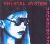 KRYSTAL SYSTEM  - 2xCD UNDERGROUND [LTD]