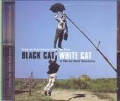 SOUNDTRACK  - CD BLACK CAT/WHITE CAT