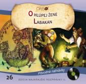 ROZPRAVKY  - CD O HLUPEJ ZENE / LABAKAN