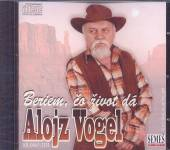 VOGEL A.  - CD BERIEM,CO ZIVOT DA