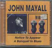 MAYALL JOHN  - 2xCD NOTICE TO APPEA..