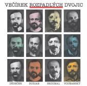 BURIAN & DEDECEK / VODNANSKY &..  - CD VECIREK ROZPADLYCH DVOJIC