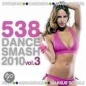 VARIOUS  - CD 538 DANCE SMASH 2010.3