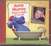MURRAY ANNE  - CD THERE'S A HIPPO IN MY TUB