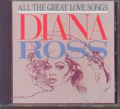 ROSS DIANA  - CD ALL THE GREAT LOVE SONGS