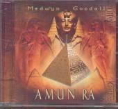 GOODALL MEDWYN  - CD AMUN RA