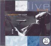 TROUT WALTER  - 2xCD LIVE TROUT