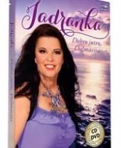 JADRANKA  - CD+DVD DOBRO JUTRO, DALMACIA