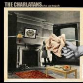 CHARLATANS  - BRC WHO WE TOUCH