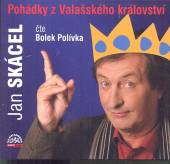 SKáCEL JAN  - CD POHADKY Z VALASSKEHO KRALOVSTVI