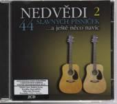 NEDVED J.+F.  - 2xCD 44 SLAVNYCH PISNICEK 2.
