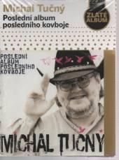 TUCNY MICHAL  - CD POSLEDNI ALBUM../SLIDEPACK