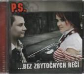 P.S.  - CD BEZ ZBYTOCNYCH RECI